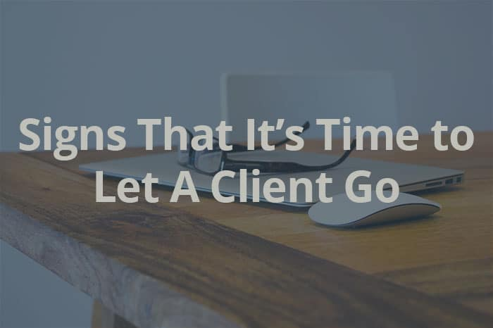 It's time to let a client go