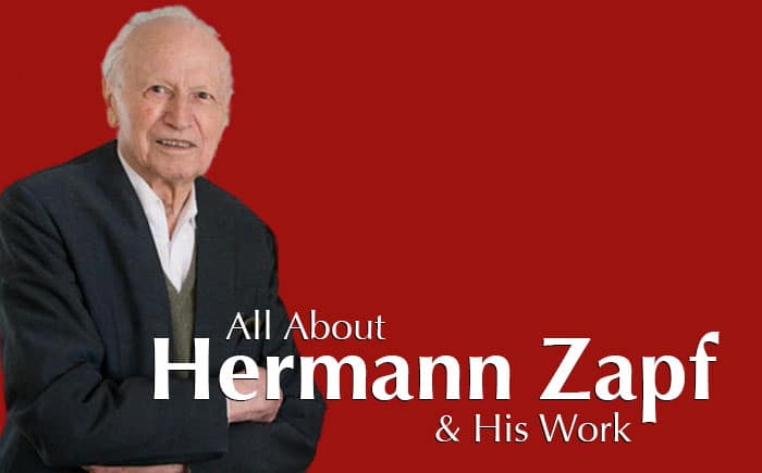 All About Hermann Zapf & His Work
