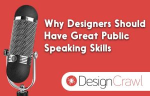 why designers should have public speaking skills