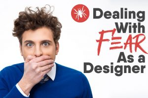 dealing with fear as a designer
